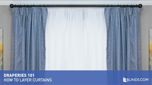 Draperies 101 How To Layer Curtains Blinds Com Video Gallery