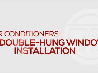 Air Conditioner Installation Types: Double-Hung Windows
